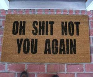 Oh Sh*t Not You Again Doormat